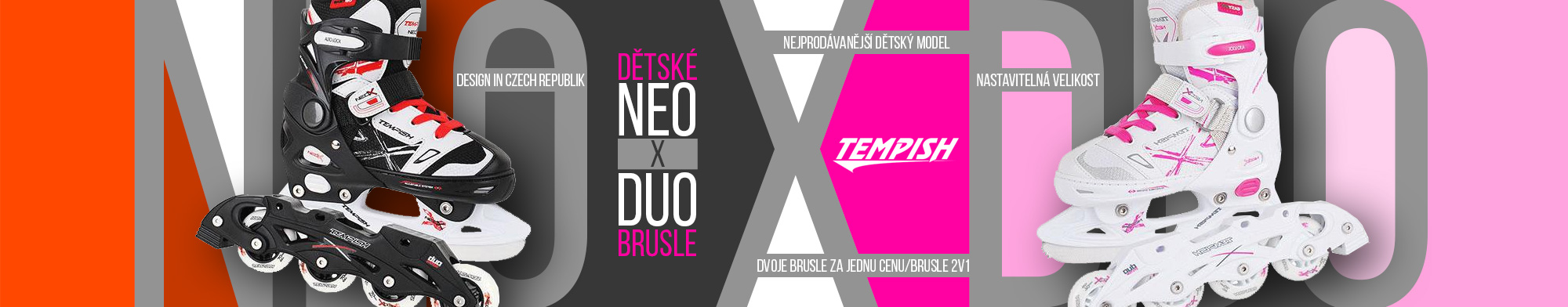 Tempish neo-x duo